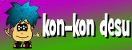 Konkon Desu